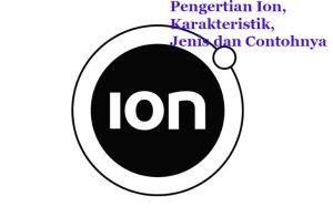 Ion Adalah