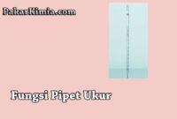 Fungsi dari Pipet Ukur